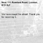 We have swept the street. Thank you for reporting it.-115 Romford Road, London, E15 4LY