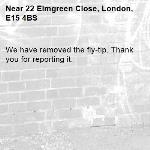 We have removed the fly-tip. Thank you for reporting it.-22 Elmgreen Close, London, E15 4BS