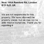We are not responsible for this property. We have informed the property owner, but we may not be able resolve ourselves. Thank you for reporting it.-166A Romford Rd, London E15 4LD, UK