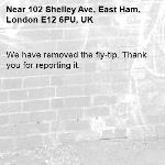 We have removed the fly-tip. Thank you for reporting it.-102 Shelley Ave, East Ham, London E12 6PU, UK