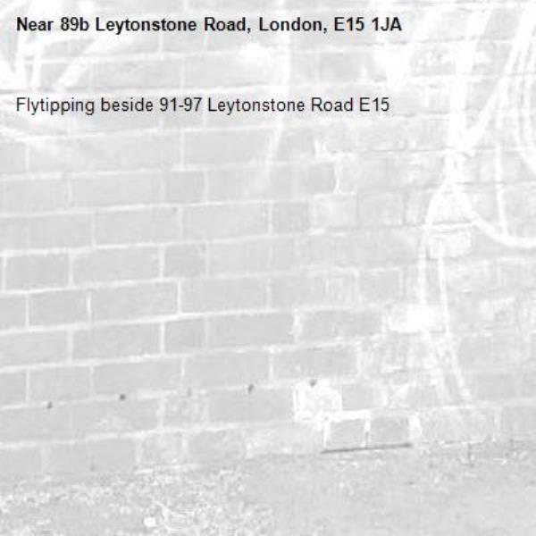 Flytipping beside 91-97 Leytonstone Road E15-89b Leytonstone Road, London, E15 1JA