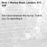 We have removed the fly-tip. Thank you for reporting it.-3 Morley Road, London, E15 3HF