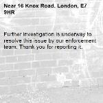 Further investigation is underway to resolve this issue by our enforcement team. Thank you for reporting it.-16 Knox Road, London, E7 9HR
