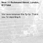 We have removed the fly-tip. Thank you for reporting it.-33 Richmond Street, London, E13 9AA