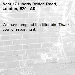 We have emptied the litter bin. Thank you for reporting it.-17 Liberty Bridge Road, London, E20 1AS