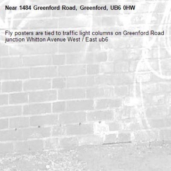 Fly posters are tied to traffic light columns on Greenford Road junction Whitton Avenue West / East ub6 -1484 Greenford Road, Greenford, UB6 0HW