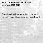 The street will be swept on our next weekly visit. Thankyou for reporting it.-1a Sutton Court Road, London, E13 9NN