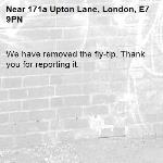 We have removed the fly-tip. Thank you for reporting it.-171a Upton Lane, London, E7 9PN