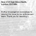 Further investigation is underway to resolve this issue by our enforcement team. Thank you for reporting it.-410f High Street North, London, E12 6RH