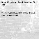 We have removed the fly-tip. Thank you for reporting it.-89 Lathom Road, London, E6 2EB