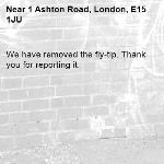 We have removed the fly-tip. Thank you for reporting it.-1 Ashton Road, London, E15 1JU