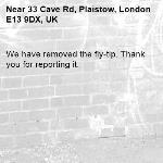 We have removed the fly-tip. Thank you for reporting it.-33 Cave Rd, Plaistow, London E13 9DX, UK