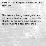 This issue is being investigated and will be resolved as soon as possible. Thank you for using Love Leicester. You're making a real difference. -11 - 13 King St, Leicester LE1 6RN, UK