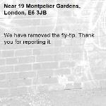 We have removed the fly-tip. Thank you for reporting it.-19 Montpelier Gardens, London, E6 3JB