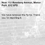 We have removed the fly-tip. Thank you for reporting it.-152 Rosebery Avenue, Manor Park, E12 6PS