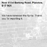 We have removed the fly-tip. Thank you for reporting it.-655d Barking Road, Plaistow, E13 9EX