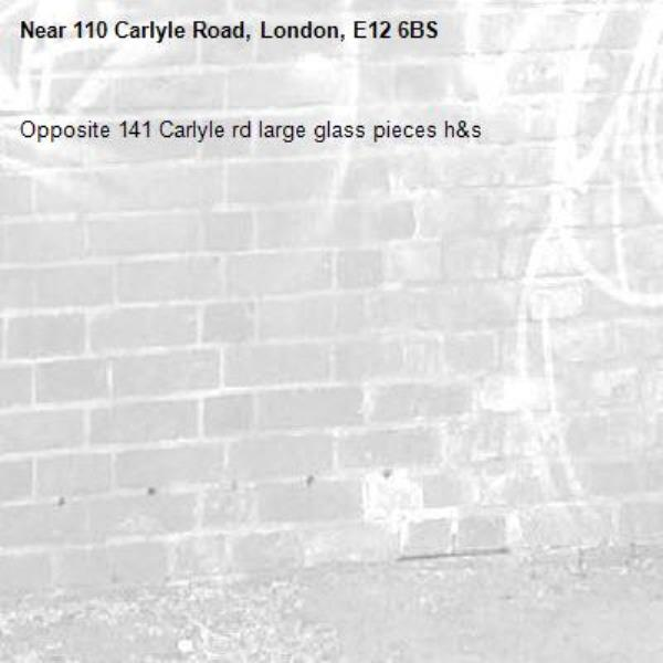 Opposite 141 Carlyle rd large glass pieces h&s-110 Carlyle Road, London, E12 6BS