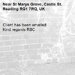 Client has been emailed  Kind regards RBC-St Marys Grove, Castle St, Reading RG1 7RQ, UK