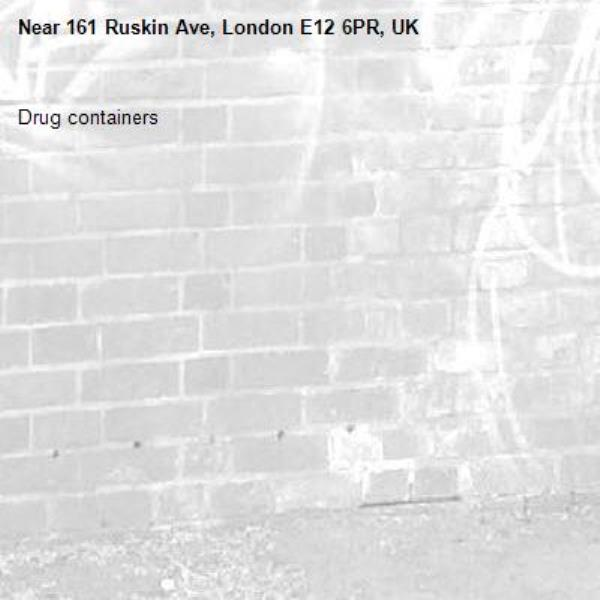 Drug containers-161 Ruskin Ave, London E12 6PR, UK
