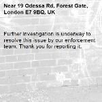 Further investigation is underway to resolve this issue by our enforcement team. Thank you for reporting it.-19 Odessa Rd, Forest Gate, London E7 9BQ, UK