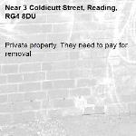 Private property. They need to pay for removal -3 Coldicutt Street, Reading, RG4 8DU