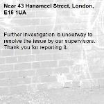 Further investigation is underway to resolve the issue by our supervisors. Thank you for reporting it.-43 Hanameel Street, London, E16 1UA