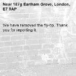 We have removed the fly-tip. Thank you for reporting it.-187g Earlham Grove, London, E7 9AP