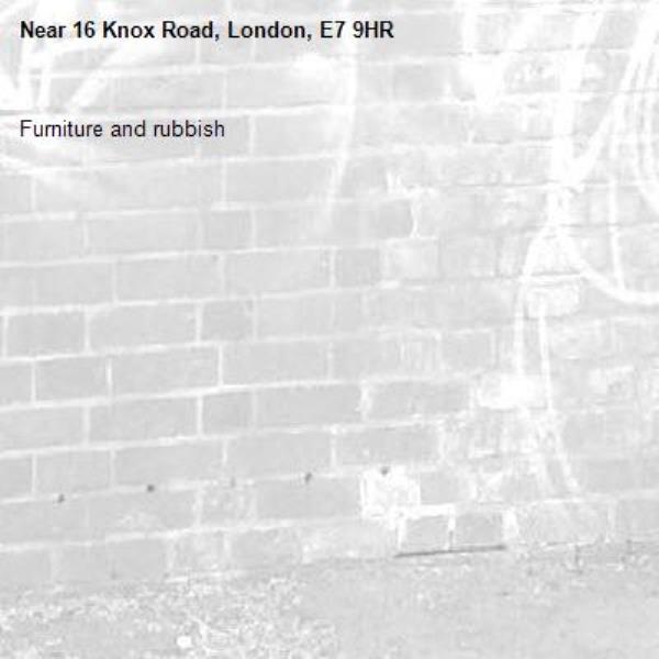 Furniture and rubbish -16 Knox Road, London, E7 9HR