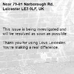 This issue is being investigated and will be resolved as soon as possible  Thank you for using Love Leicester. You're making a real difference. -79-81 Narborough Rd, Leicester LE3 0LF, UK