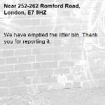 We have emptied the litter bin. Thank you for reporting it.-252-262 Romford Road, London, E7 9HZ
