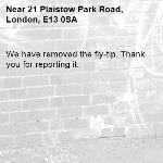 We have removed the fly-tip. Thank you for reporting it.-21 Plaistow Park Road, London, E13 0SA