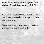 We have received this report, which has been passed to the appropriate management.  The case has been closed, and we are monitoring the situation. -The Owl And Pussycat, 298 Melton Road, Leicester, LE4 7NH