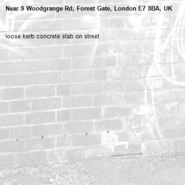 loose kerb concrete slab on street-9 Woodgrange Rd, Forest Gate, London E7 8BA, UK