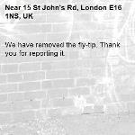 We have removed the fly-tip. Thank you for reporting it.-15 St John's Rd, London E16 1NS, UK
