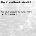 We have removed the fly-tip. Thank you for reporting it.-91 Ling Road, London, E16 4
