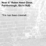 This has been cleared. -67 Robin Hood Close, Farnborough, GU14 8UD