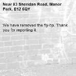 We have removed the fly-tip. Thank you for reporting it.-83 Sheridan Road, Manor Park, E12 6QY