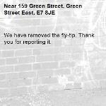 We have removed the fly-tip. Thank you for reporting it.-159 Green Street, Green Street East, E7 8JE