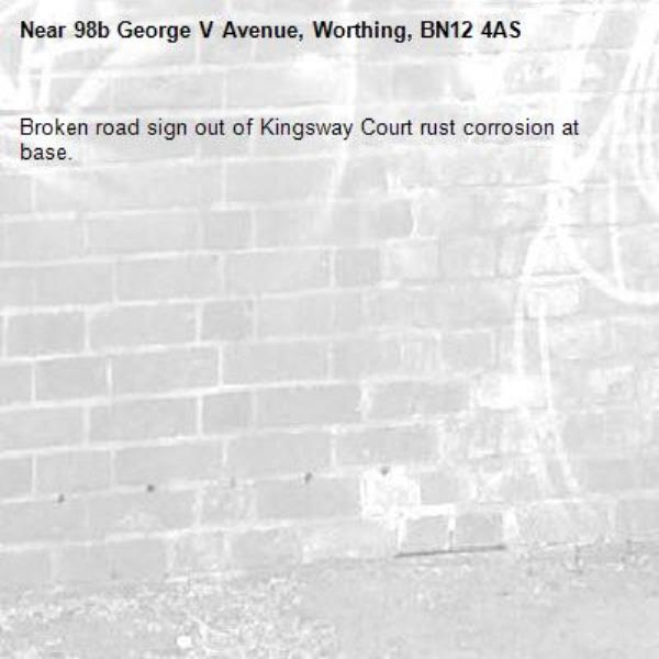 Broken road sign out of Kingsway Court rust corrosion at base.-98b George V Avenue, Worthing, BN12 4AS