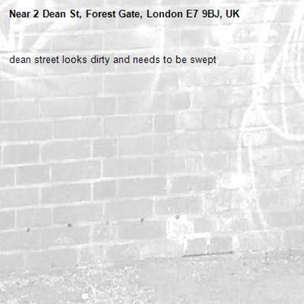 dean street looks dirty and needs to be swept -2 Dean St, Forest Gate, London E7 9BJ, UK