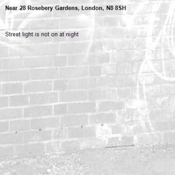 Street light is not on at night-28 Rosebery Gardens, London, N8 8SH
