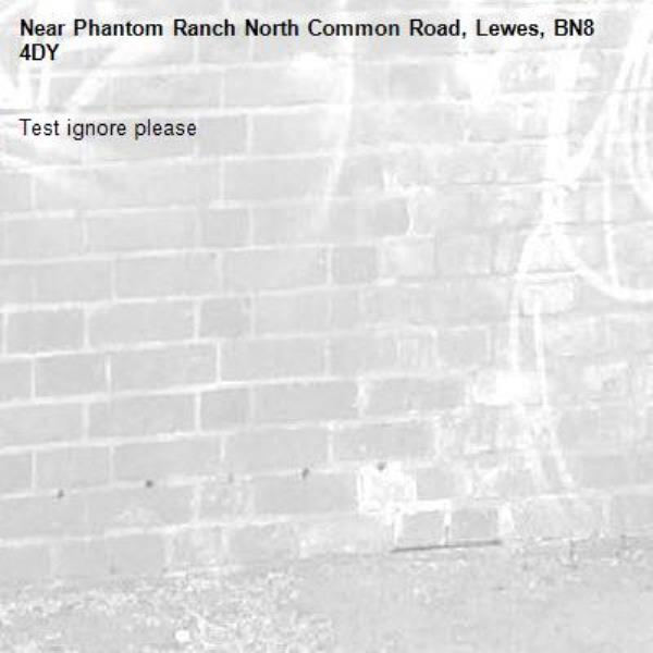 Test ignore please -Phantom Ranch North Common Road, Lewes, BN8 4DY