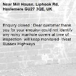 Enquiry closed : Dear customer thank you for your enquiry- could not identify any noisy manhole covers at time of inspection- will keep monitored- West Sussex Highways-Mill House, Liphook Rd, Haslemere GU27 3QE, UK