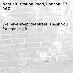 We have swept the street. Thank you for reporting it.-107 Station Road, London, E7 0AD