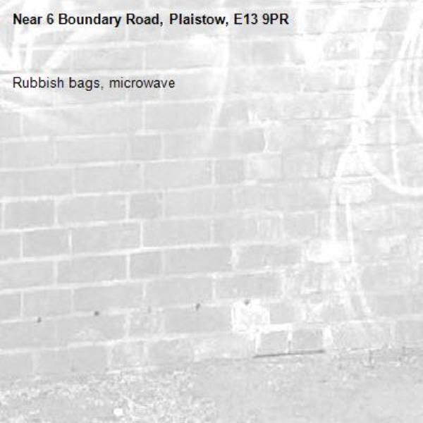 Rubbish bags, microwave-6 Boundary Road, Plaistow, E13 9PR
