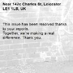 This issue has been resolved thanks to your reports. Together, we're making a real difference. Thank you.  -142c Charles St, Leicester LE1 1LB, UK