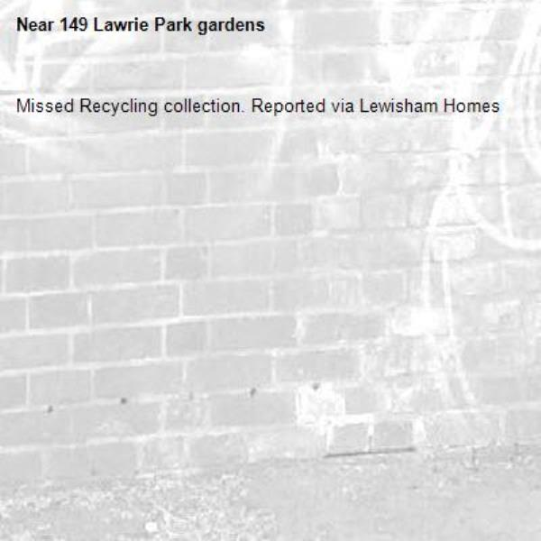 Missed Recycling collection. Reported via Lewisham Homes-149 Lawrie Park gardens