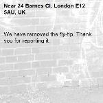 We have removed the fly-tip. Thank you for reporting it.-24 Barnes Cl, London E12 5AU, UK