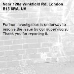 Further investigation is underway to resolve the issue by our supervisors. Thank you for reporting it.-120a Winkfield Rd, London E13 8RA, UK