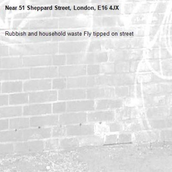 Rubbish and household waste Fly tipped on street-51 Sheppard Street, London, E16 4JX